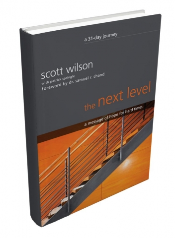 The Next Level: A message of hope for hard times by Scott Wilson
